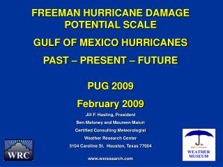 FREEMAN HURRICANE DAMAGE POTENTIAL SCALE  GULF OF MEXICO HURRICANES PAST – PRESENT – FUTURE