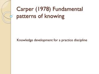 Carper  (1978) Fundamental patterns of knowing