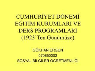 CUMHURİYET DÖNEMİ EĞİTİM KURUMLARI VE DERS PROGRAMLARI (1923'Ten Günümüze)