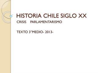 HISTORIA CHILE SIGLO XX