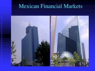 Mexican Financial Markets