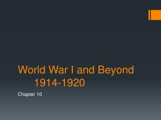 World War I and Beyond	1914-1920