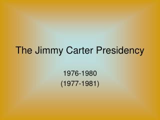 The Jimmy Carter Presidency