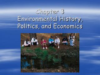 Chapter 3 Environmental History, Politics, and Economics