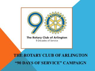 """The Rotary Club of Arlington """"90 Days of Service"""" Campaign"""