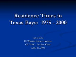 Residence Times in Texas Bays:  1975 - 2000