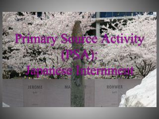 Primary Source Activity (PSA): Japanese Internment