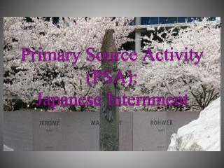 Primary Source Activity (PSA): Japanese Internment