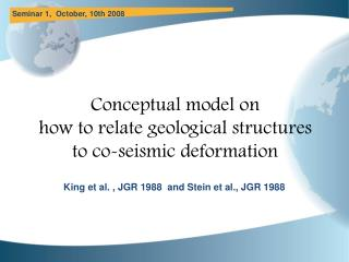 Conceptual model on  how to relate geological structures to co-seismic deformation