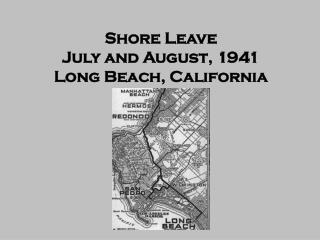 Shore Leave July and August, 1941 Long Beach, California