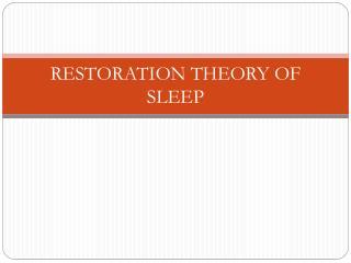 RESTORATION THEORY OF SLEEP