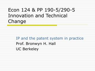 Econ 124 & PP 190-5/290-5 Innovation and Technical Change