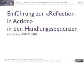 Einführung zur «Reflection in Action» in den Handlungssequenzen nach Schön (1983 & 1987)