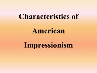 Characteristics of American Impressionism