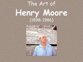 The Art of Henry Moore (1898-1986)