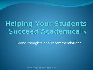 Helping Your Students  Succeed Academical ly