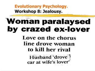 Evolutionary Psychology. Workshop 8: Jealousy.