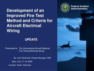 Development of an Improved Fire Test Method and Criteria for Aircraft Electrical Wiring