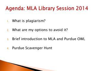 Agenda: MLA Library Session 2014