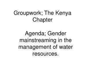 Groupwork; The Kenya Chapter
