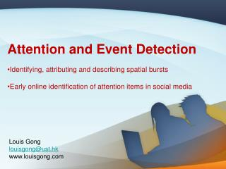 Attention and Event Detection Identifying, attributing and describing spatial bursts