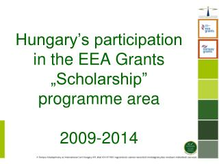 """Hungary's participation in the EEA Grants """"Scholarship"""" programme area 2009-2014"""