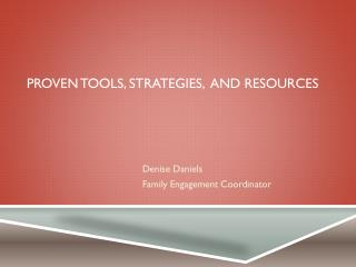 PROVEN  TOOLS, STRATEGIES,  AND RESOURCES