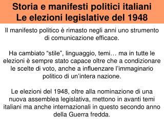 Il manifesto politico è rimasto negli anni uno strumento di comunicazione efficace.