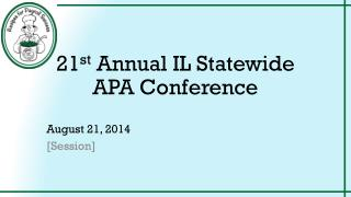 21 st Annual IL Statewide APA Conference