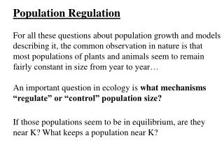 Population Regulation For all these questions about population growth and models