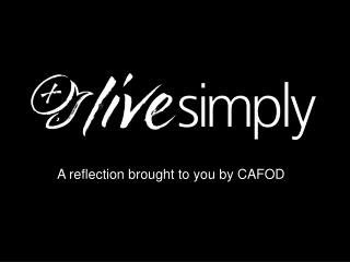 A reflection brought to you by CAFOD