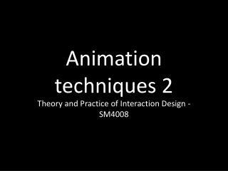 Animation techniques 2