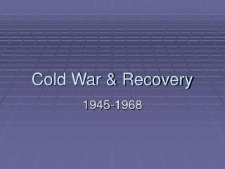 Cold War & Recovery