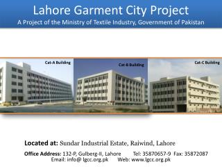 Lahore Garment City Project A Project of the Ministry of Textile Industry, Government of Pakistan