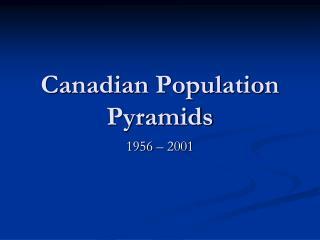Canadian Population Pyramids