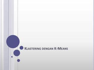 Klastering dengan K-Means