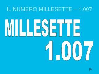 IL NUMERO MILLESETTE – 1.007