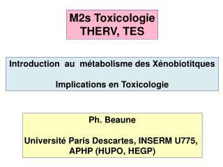 Introduction au métabolisme des Xénobiotitques Implications en Toxicologie