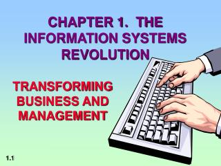 CHAPTER 1.  THE INFORMATION SYSTEMS REVOLUTION