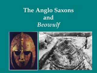 The Anglo Saxons and  Beowulf