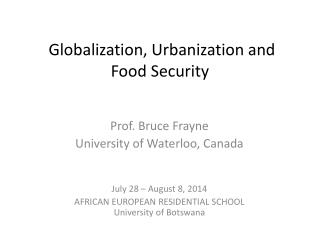Globalization , Urbanization and  Food Security