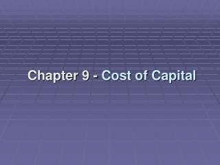 Chapter  9  -  Cost of Capital