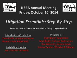 NSBA Annual Meeting Friday, October 10, 2014 Litigation Essentials: Step-By- Step
