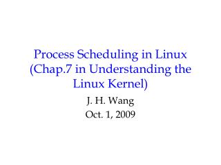 Process Scheduling in Linux (Chap.7 in Understanding the Linux Kernel)