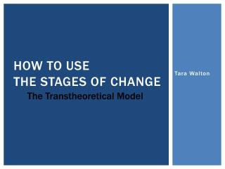 How to use  the stages of change