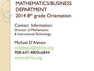 WHRHS MATHEMATICS/BUSINESS DEPARTMENT 2014 8 th  grade Orientation