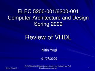 ELEC 5200-001/6200-001 Computer Architecture and Design Spring 2009  Review of VHDL