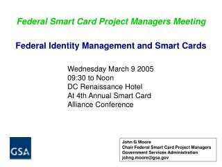 Federal Identity Management and Smart Cards