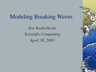 Modeling Breaking Waves