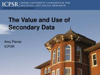 The Value and Use of Secondary Data